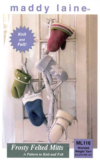 maddy laine Knitting Pattern | ML116 Frosty Felted Mitts - Knitting and felting combine in five styles of woolen mittens.