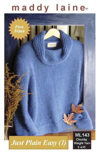 maddy laine Knitting Pattern | ML143 Just Plain Easy (1) - Women's easy-to-knit pullover with cowl neck in chunky weight yarn.